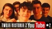 Twoja historia z Youtube! #2
