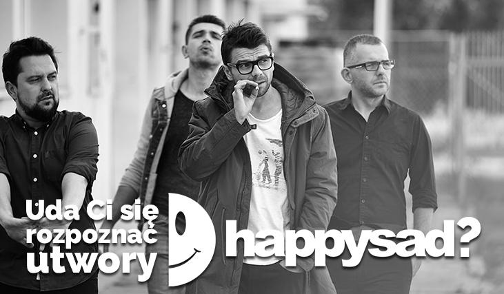 Czy rozpoznasz utwory Happysad?