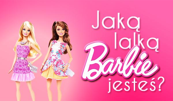 Jaką lalką Barbie jesteś?
