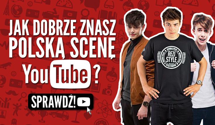 Jak dobrze znasz polską scenę YouTube?