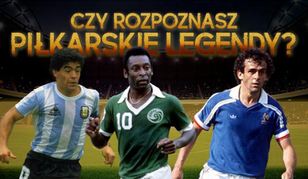 Czy rozpoznasz piłkarskie legendy?