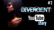 Divergent. YouTube story #2