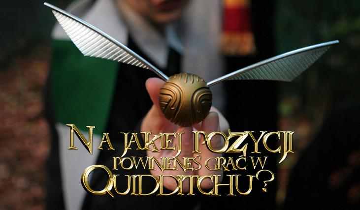 Na jakiej pozycji zagrasz w Quidditcha?