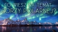 Co wiesz na temat zorzy polarnej?