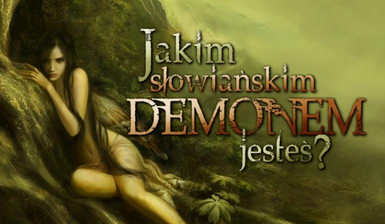 Jakim słowiańskim demonem jesteś?