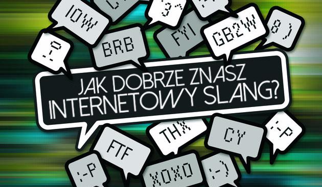 Jak dobrze znasz internetowy slang?