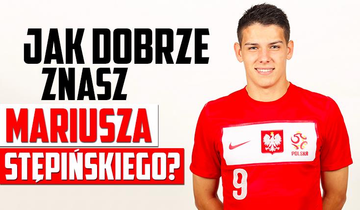 Jak dobrze znasz Mariusza Stępińskiego?