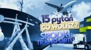 15 pytań z serii ,,Co wolisz?''- Środki transportu!