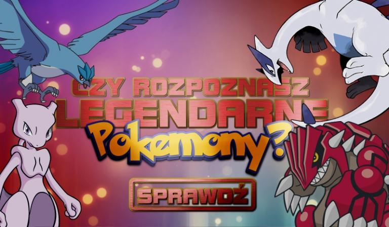 Czy rozpoznasz legendarne Pokemony?