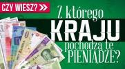Czy potrafisz odgadnąć, z którego kraju pochodzi dany banknot?