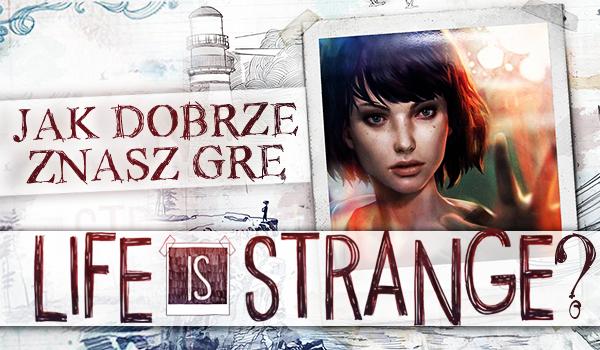 """Jak dobrze znasz grę """"Life is Strange""""?"""