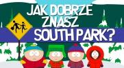 Jak dobrze znasz Miasteczko South Park?