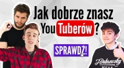 Jak dobrze znasz polskich YouTuberów?