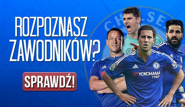 Czy rozpoznasz poszczególnych zawodników Chelsea FC?