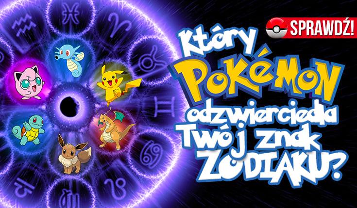 Który Pokemon odzwierciedla Twój znak zodiaku?