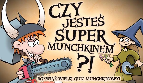 Jak dobrze znasz Munchkina?