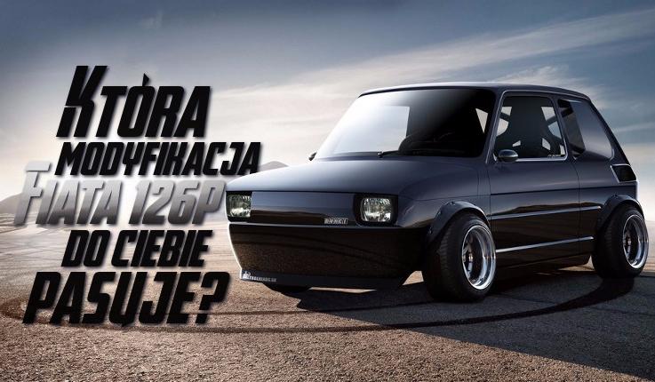 Która modyfikacja Fiata 126p do Ciebie pasuje?