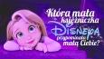 Która mała księżniczka Disneya była podobna do Ciebie, gdy Ty byłaś dzieckiem?