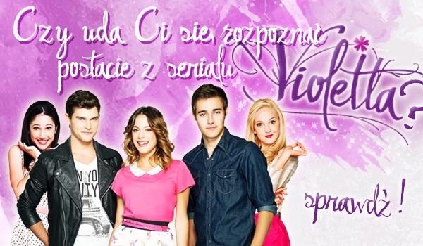 """Czy uda Ci się rozpoznać wszystkie postacie z serialu """"Violetta""""?"""