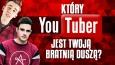Który Youtuber jest Twoją bratnią duszą?