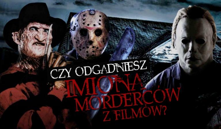 Czy odgadniesz imiona morderców z filmów?