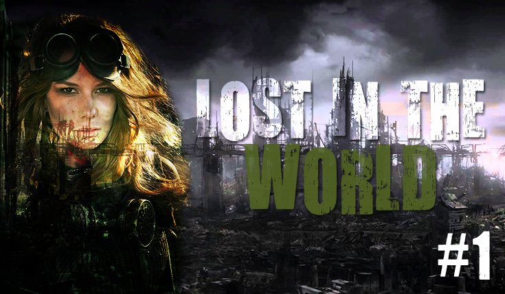 Lost in the world #1