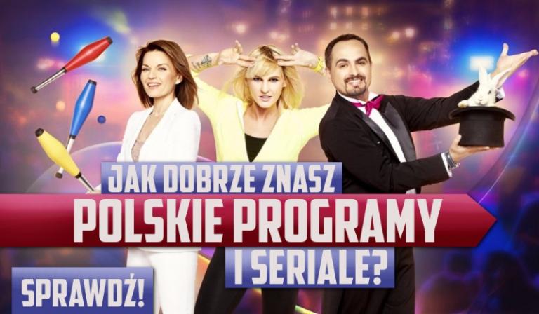 Jak dobrze znasz polskie programy i seriale?