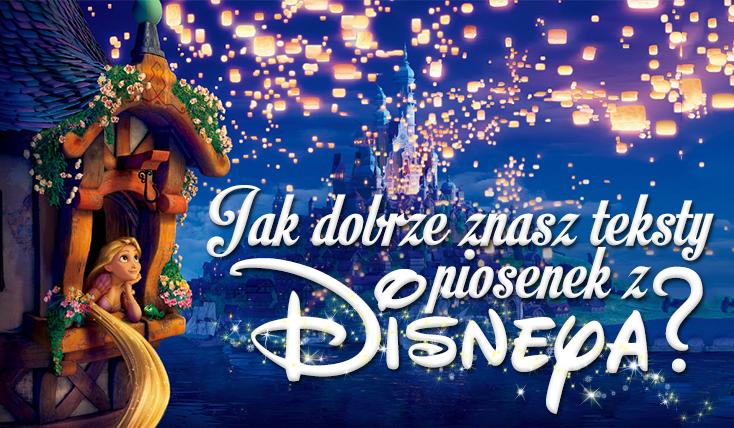 Jak Dobrze Znasz Teksty Piosenek Z Bajek Disneya