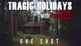 Tragic Holidays With YouTube - ONE SHOT