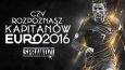 Czy znasz kapitanów reprezentacji na Euro 2016?