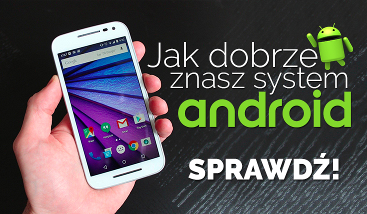 Czy znasz się na Androidzie?