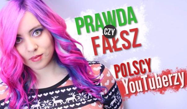"""""""Prawda czy fałsz?"""" Polscy Youtuberzy"""