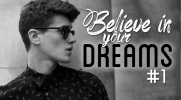 Believe In Your Dreams #1