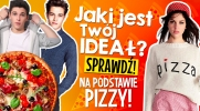 Zgadniemy Twój ideał mężczyzny, na podstawie tego jaką pizzę lubisz!