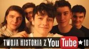 Twoja Historia z Youtube #10