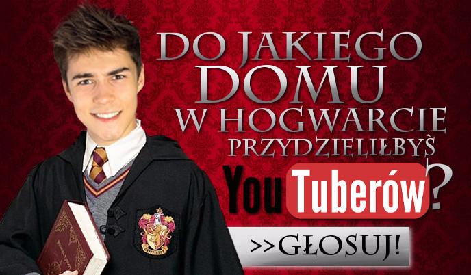 Do jakiego domu w Hogwarcie przydzieliłbyś Youtuberów?