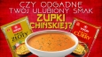Czy zgadnę jaki jest Twój ulubiony smak zupki chińskiej?