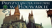 Przeżyj swoją historię w Hogwarcie #2