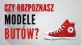 Czy rozpoznasz modele butów?