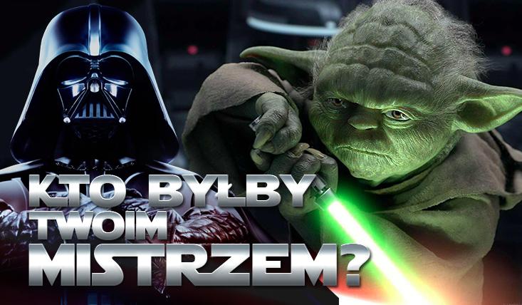 """Kto w świecie """"Gwiezdnych Wojen"""" byłby Twoim mistrzem?"""