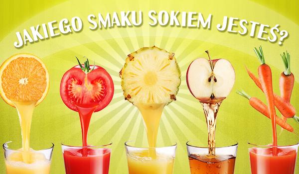 Jakiego smaku sokiem jesteś?