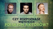 Czy rozpoznasz wszystkich polskich aktorów?