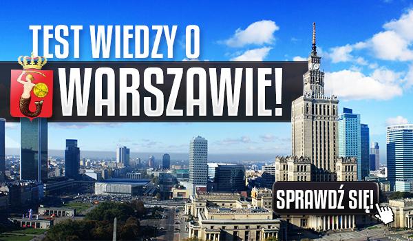 Test wiedzy o Warszawie!