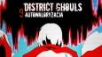 District Ghouls #9 - Autowaloryzacja.