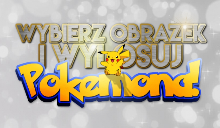 Wybierz obrazek i wylosuj Pokemona!