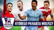 Którego piłkarza z Premier League wolisz? #1