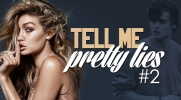 Tell me pretty lies #2