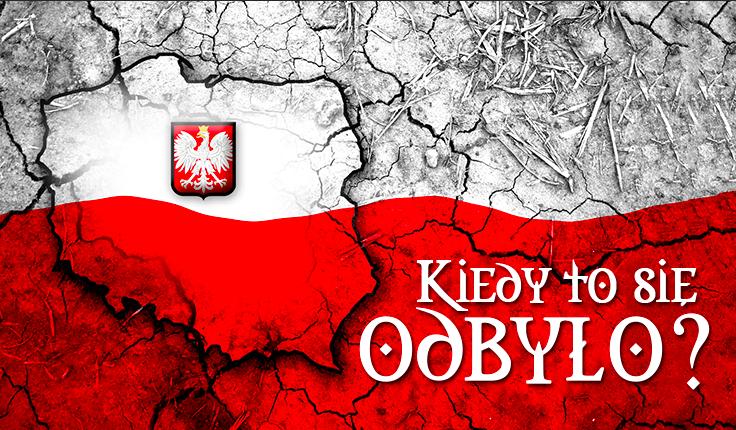 Czy wiesz, w którym roku się to odbyło? – Historia Polski