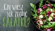 Czy wiesz, jak zrobić sałatkę?