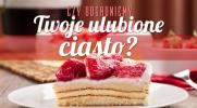 Czy uda nam się odgadnąć Twoje ulubione ciasto?
